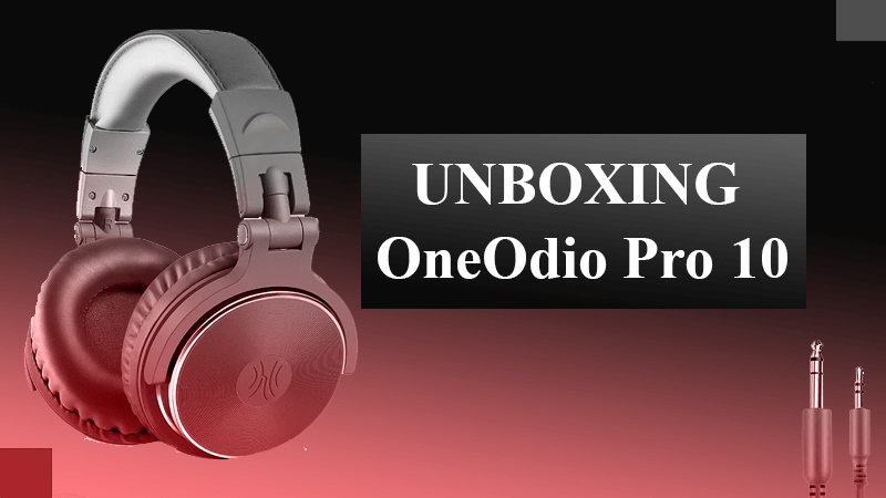 oneodio pro 10 unboxing