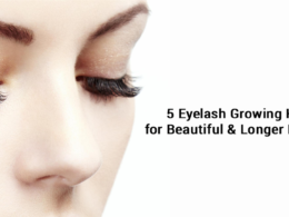 5 Eyelash Growing Hacks for Beautiful & Longer Eyelashes