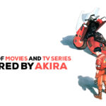 The List of Movies and TV Series Inspired by Akira
